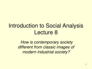 Introduction to Social Analysis Lecture 8