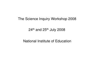 The Science Inquiry Workshop 2008