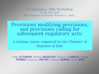 V Legislative XML Workshop 14-16 June 2006 San Domenico di Fiesole (Florence - Italy)