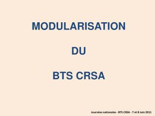 MODULARISATION DU BTS CRSA