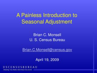 A Painless Introduction to Seasonal Adjustment