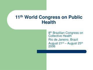 11 th World Congress on Public Health