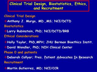 Clinical Trial Design, Biostatistics, Ethics, and Recruitment