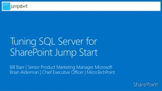 Tuning SQL Server for  SharePoint Jump Start
