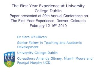 The First Year Experience at University College Dublin  Paper presented at 29th Annual Conference on The First-Year Expe
