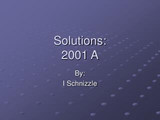 Solutions: 2001 A