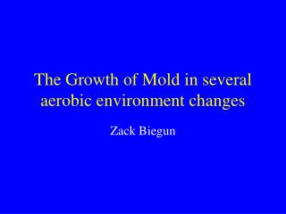 The Growth of Mold in several aerobic environment changes