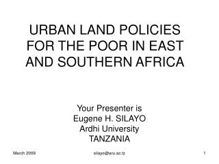URBAN LAND POLICIES FOR THE POOR IN EAST AND SOUTHERN AFRICA