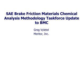 SAE Brake Friction Materials Chemical Analysis Methodology Taskforce Update to BMC