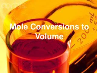 Mole Conversions to Volume