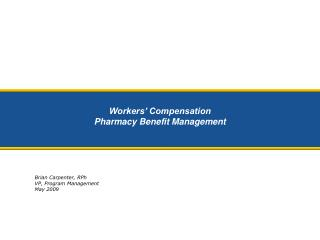 Workers' Compensation Pharmacy Benefit Management