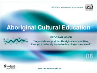 "PROGRAM VISION ""to provide support for Aboriginal communities, through a culturally inclusive learning environment"""