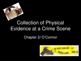 Collection of Physical Evidence at a Crime Scene