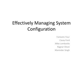 Effectively Managing System Configuration