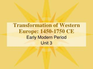 Transformation of Western Europe: 1450-1750 CE
