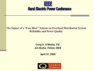 The Impact of a  Fuse Blow  Scheme on Overhead Distribution System Reliability and Power Quality