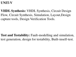 UNIT-V VHDL Synthesis: VHDL Synthesis, Circuit Design