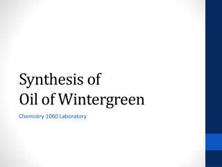 Synthesis of Oil of Wintergreen