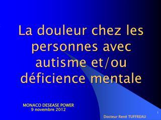 La douleur chez les personnes avec autisme et/ou déficience mentale