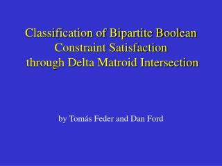 Classification of Bipartite Boolean Constraint Satisfaction through Delta Matroid Intersection