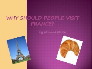 Why Should People Visit France ?