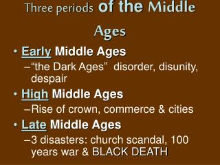 Three periods  of the  Middle Ages