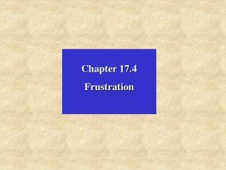 Chapter 17.4 Frustration