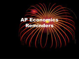 AP Economics Reminders