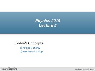 Physics 2210 Lecture 8