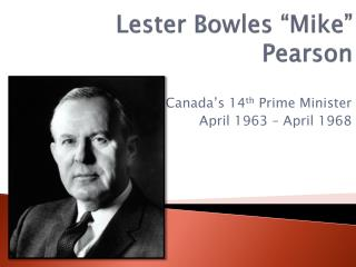 """Lester Bowles """"Mike"""" Pearson"""