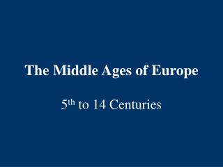 The Middle Ages of Europe