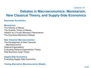 Keynesian Economics Monetarism The Velocity of Money The Quantity Theory of Money Inflation as a Purely Monetary Phenome