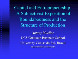 Capital and Entrepreneurship. A Subjectivist Exposition of Roundaboutness and the Structure of Production