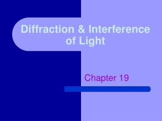 Diffraction & Interference of Light