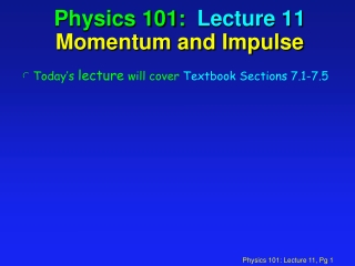 Physics 101: Lecture 11 Momentum and Impulse