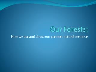Our Forests: