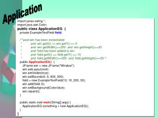 import javax.swing.*; import java.awt.Color; public class ApplicationEG { private ExampleTextField field ; /**po