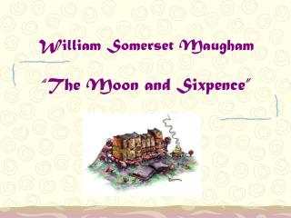 "William Somerset Maugham ""The Moon and Sixpence"""