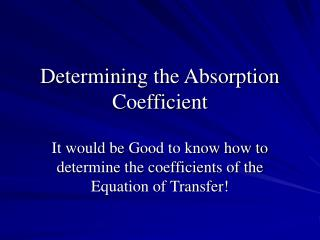 Determining the Absorption Coefficient