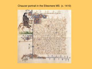 Chaucer portrait in the Ellesmere MS (c. 1410)