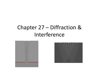 Chapter 27 – Diffraction & Interference