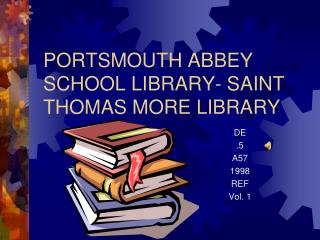 PORTSMOUTH ABBEY SCHOOL LIBRARY- SAINT THOMAS MORE LIBRARY