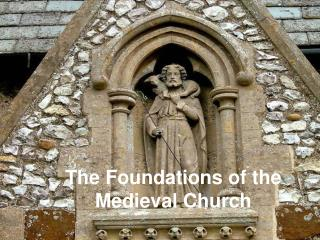 The Foundations of the Medieval Church