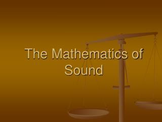 The Mathematics of Sound