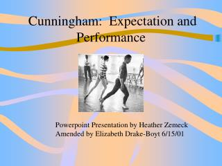 Cunningham:  Expectation and Performance