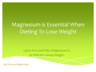 Magnesium is Essential When Dieting to Lose Weight