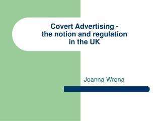 covert advertising - the notion and regulation in the uk