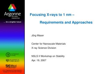 Focusing X-rays to 1 nm – 	Requirements and Approaches