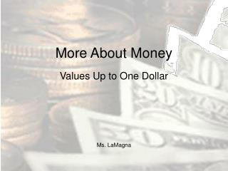 More About Money