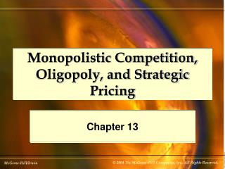 Monopolistic Competition, Oligopoly, and Strategic Pricing